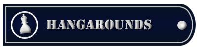 Hangarounds